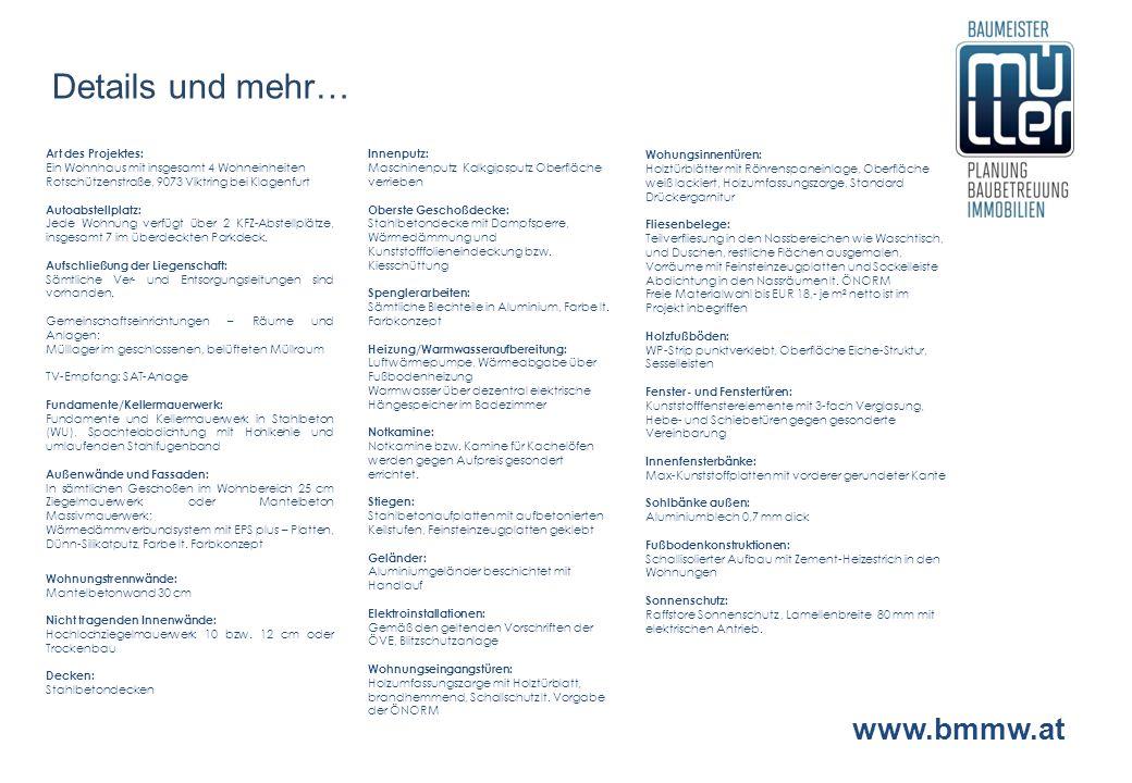www.bmmw.at Art des Projektes: Ein Wohnhaus mit insgesamt 4 Wohneinheiten Rotschützenstraße, 9073 Viktring bei Klagenfurt Autoabstellplatz: Jede Wohnu