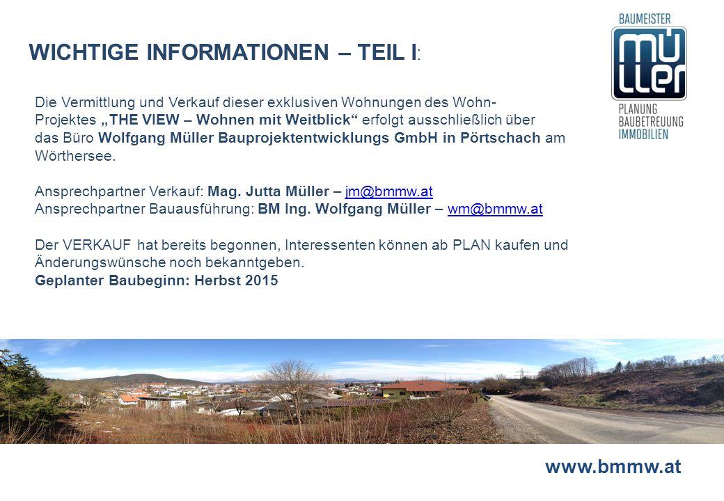 """www.bmmw.at WICHTIGE INFORMATIONEN – TEIL I : Die Vermittlung und Verkauf dieser exklusiven Wohnungen des Wohn- Projektes """"THE VIEW – Wohnen mit Weitb"""