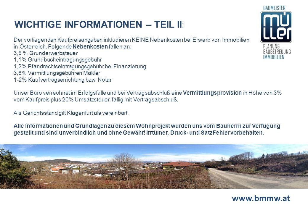 www.bmmw.at WICHTIGE INFORMATIONEN – TEIL II : Der vorliegenden Kaufpreisangaben inkludieren KEINE Nebenkosten bei Erwerb von Immobilien in Österreich