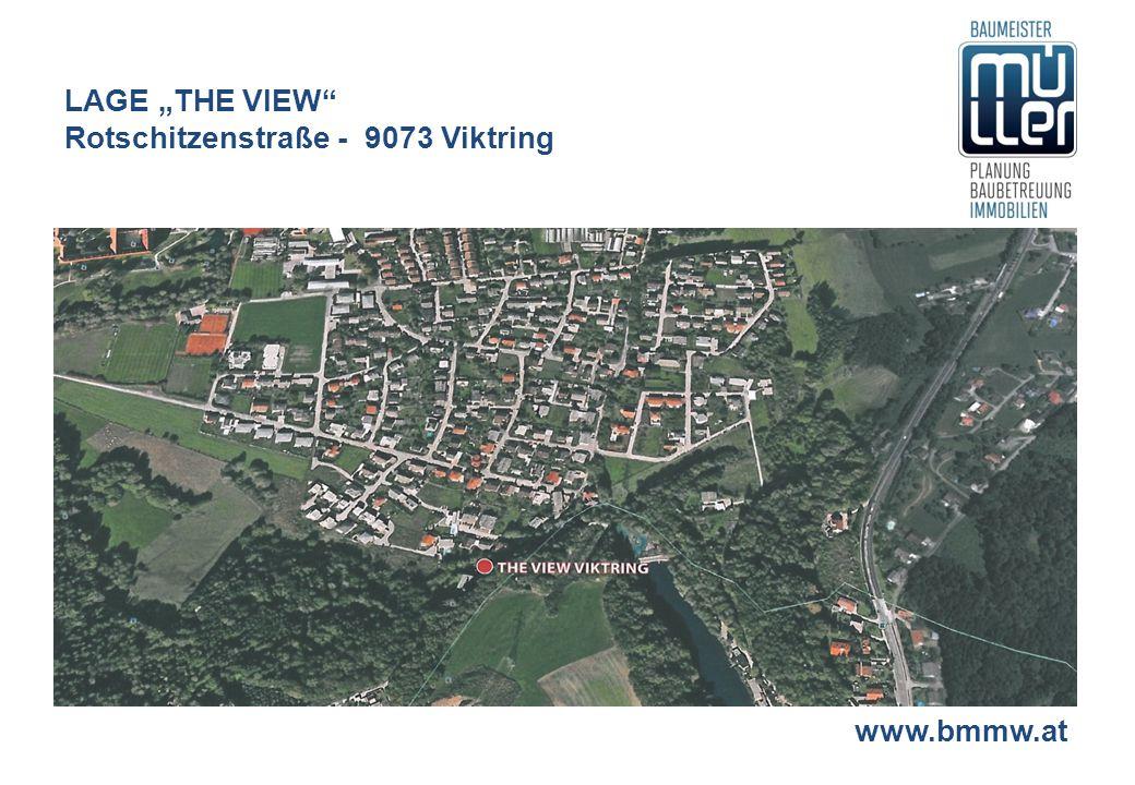 "LAGE ""THE VIEW"" Rotschitzenstraße - 9073 Viktring www.bmmw.at"