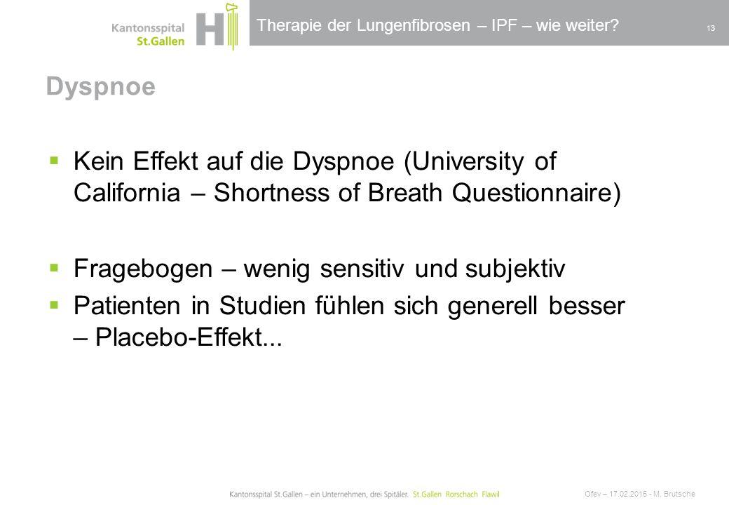 Therapie der Lungenfibrosen – IPF – wie weiter? Dyspnoe Ofev – 17.02.2015 - M. Brutsche 13  Kein Effekt auf die Dyspnoe (University of California – S