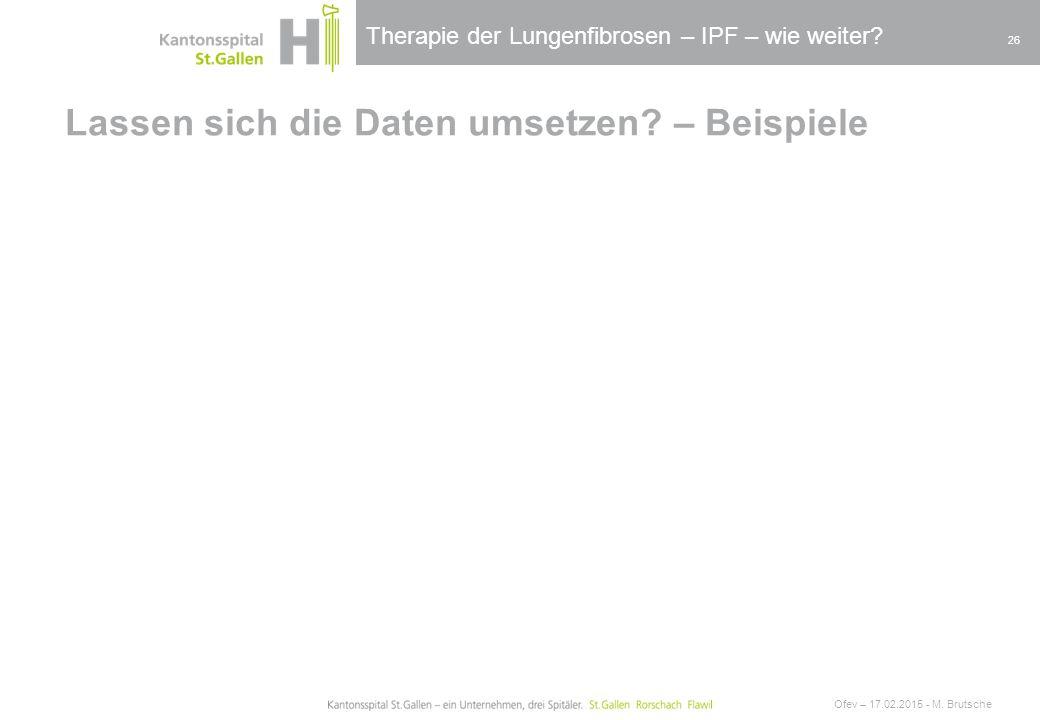 Therapie der Lungenfibrosen – IPF – wie weiter? Lassen sich die Daten umsetzen? – Beispiele Ofev – 17.02.2015 - M. Brutsche 26