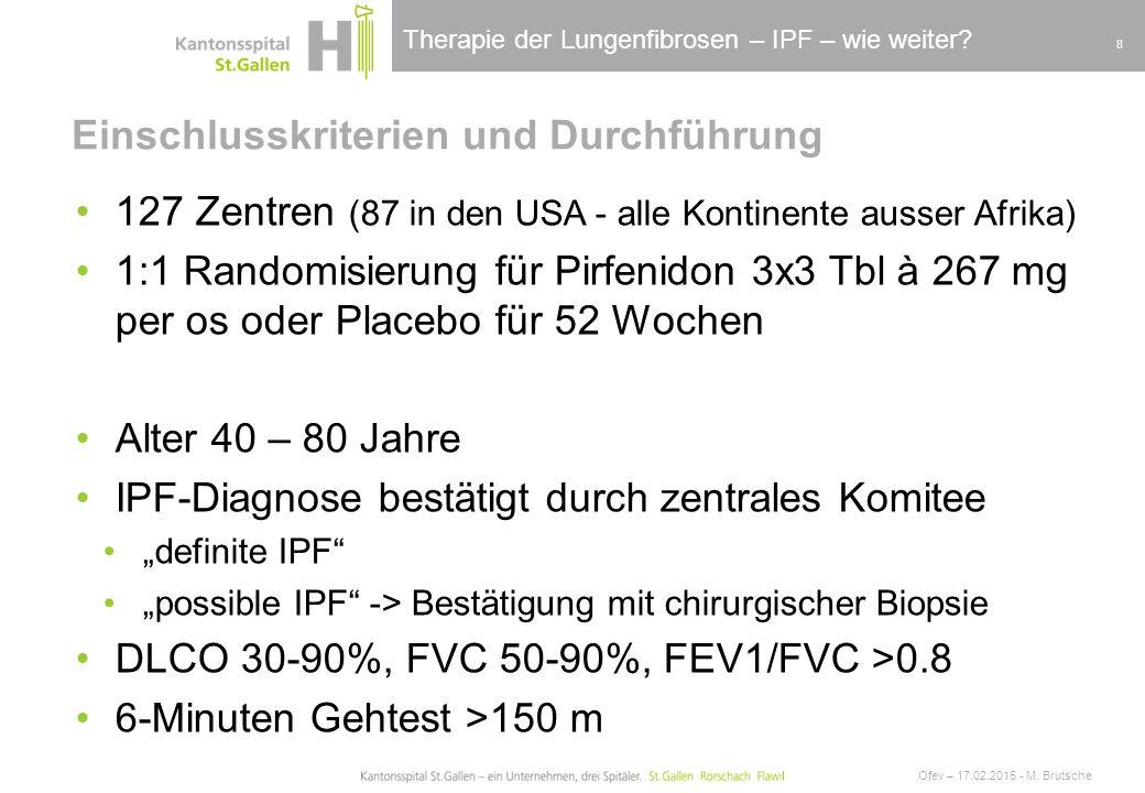 Therapie der Lungenfibrosen – IPF – wie weiter? Einschlusskriterien und Durchführung Ofev – 17.02.2015 - M. Brutsche 8 127 Zentren (87 in den USA - al