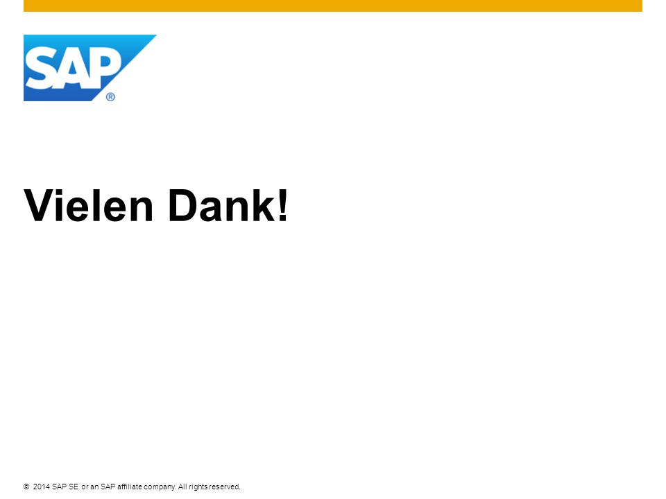 ©2014 SAP SE or an SAP affiliate company. All rights reserved. Vielen Dank!