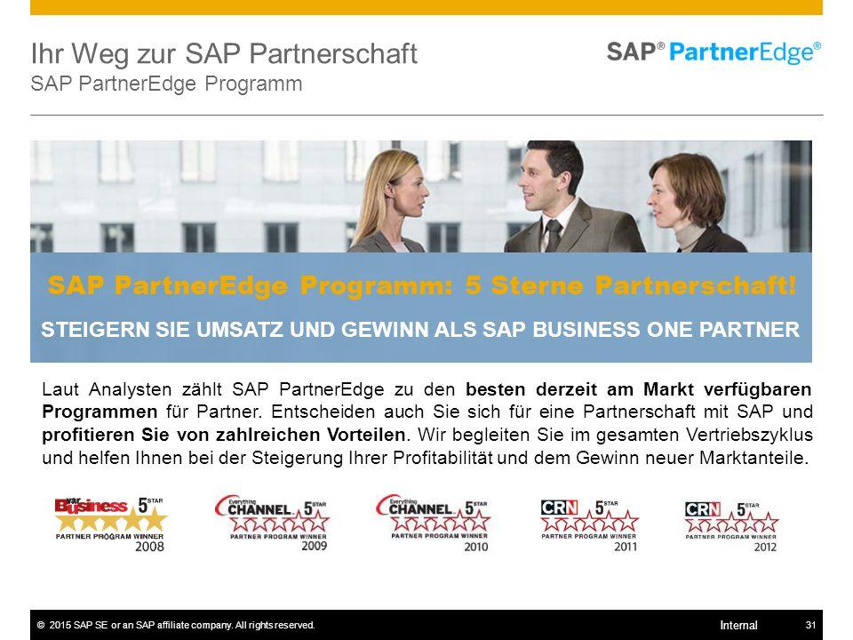 ©2015 SAP SE or an SAP affiliate company. All rights reserved.31 Internal Ihr Weg zur SAP Partnerschaft SAP PartnerEdge Programm SAP PartnerEdge Progr
