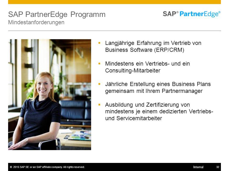 ©2015 SAP SE or an SAP affiliate company. All rights reserved.32 Internal SAP PartnerEdge Programm Mindestanforderungen  Langjährige Erfahrung im Ver
