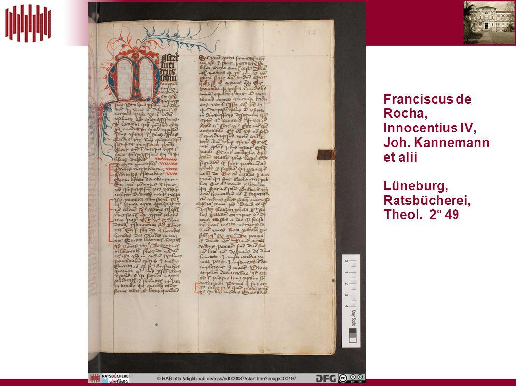 Franciscus de Rocha, Innocentius IV, Joh. Kannemann et alii Lüneburg, Ratsbücherei, Theol. 2° 49