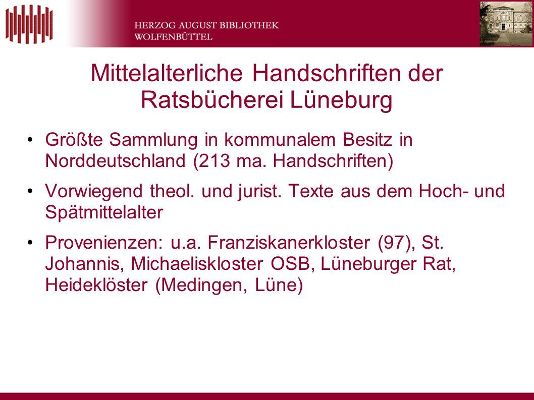 Mittelalterliche Handschriften der Ratsbücherei Lüneburg Größte Sammlung in kommunalem Besitz in Norddeutschland (213 ma.