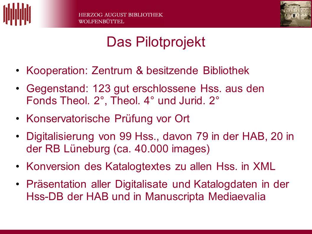 Das Pilotprojekt Kooperation: Zentrum & besitzende Bibliothek Gegenstand: 123 gut erschlossene Hss. aus den Fonds Theol. 2°, Theol. 4° und Jurid. 2° K