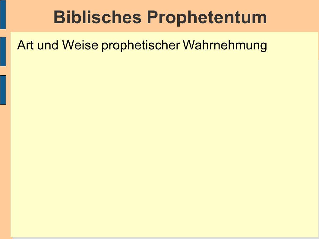 Biblisches Prophetentum Art und Weise prophetischer Wahrnehmung