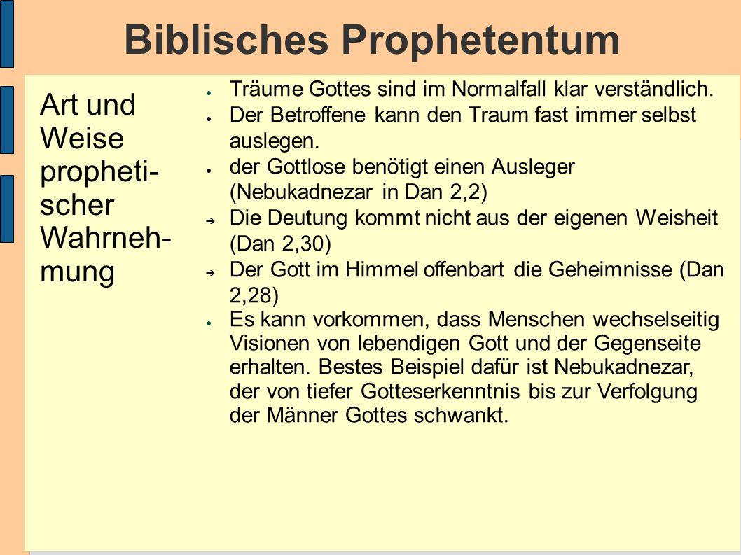 Biblisches Prophetentum ● Träume Gottes sind im Normalfall klar verständlich.