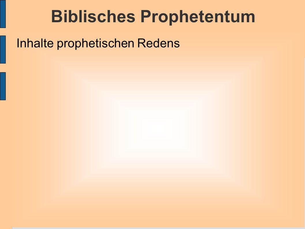 Biblisches Prophetentum Inhalte prophetischen Redens