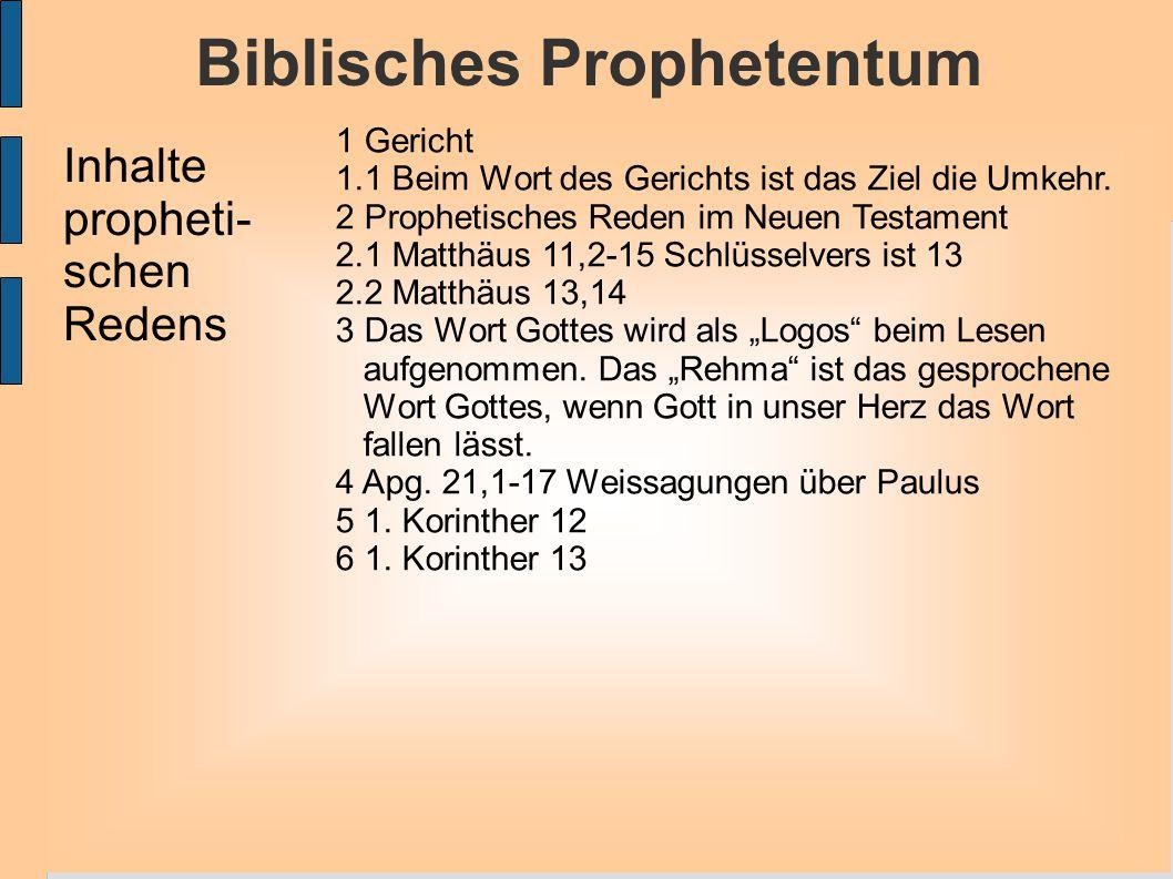 Biblisches Prophetentum 1 Gericht 1.1 Beim Wort des Gerichts ist das Ziel die Umkehr.