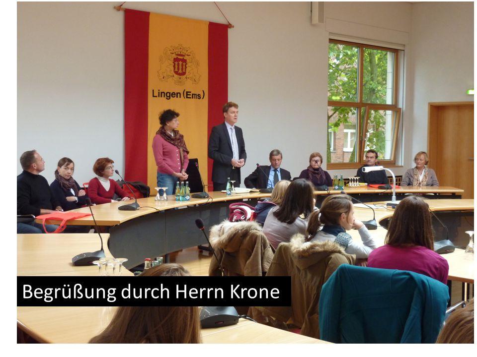 Begrüßung im Sitzungssaal Begrüßung durch Herrn Krone
