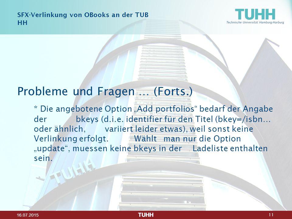 """11 16.07.2015 Probleme und Fragen … (Forts.) * Die angebotene Option """"Add portfolios bedarf der Angabe der bkeys (d.i.e."""