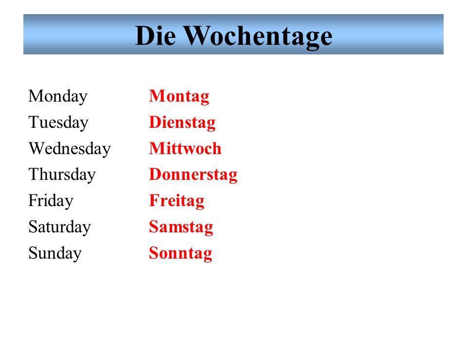 Übung # 3 Eine Woche hat sieben Tage. Heute ist Montag. Wir haben Deutsch-Klasse am Montag, Mittwoch und Freitag. Am Samstag spielt UCA Football. Am S