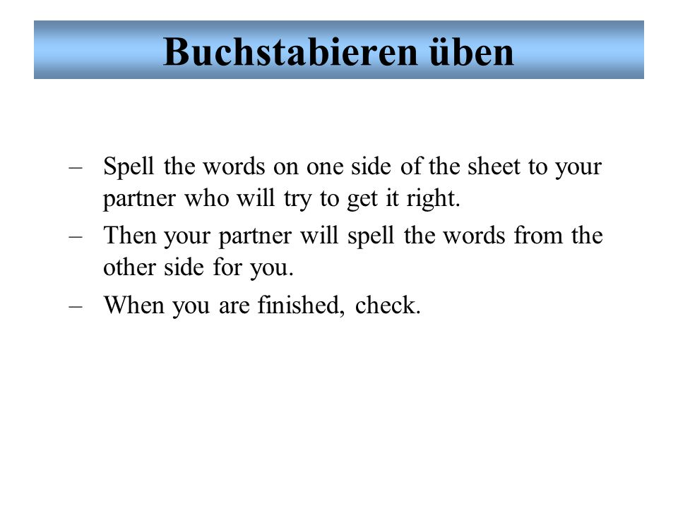 Noch einmal: Dialog Übung # 2: Partnerarbeit Ordnen Sie das Subjektpronomen und das konjugierte Verb richtig zu.