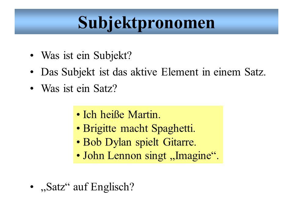Subjektpronomen Was ist ein Subjekt.Das Subjekt ist das aktive Element in einem Satz.