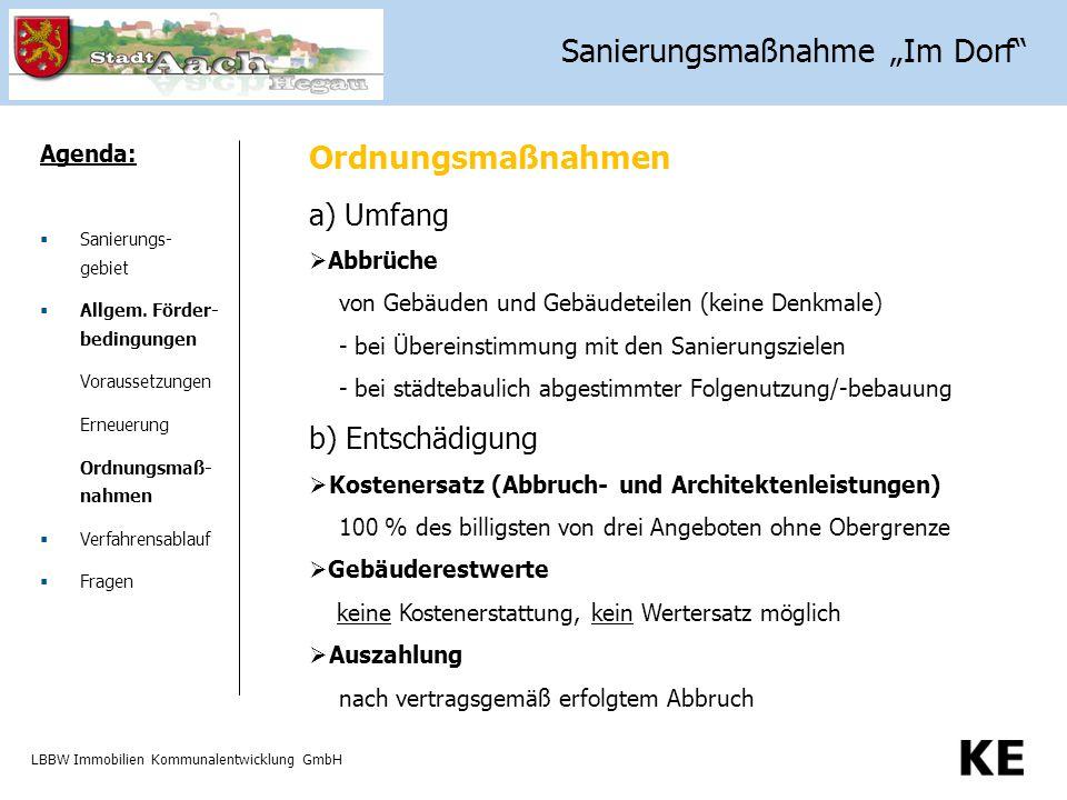 LBBW Immobilien Kommunalentwicklung GmbH Agenda:  Sanierungs- gebiet  Allgem. Förder- bedingungen Voraussetzungen Erneuerung Ordnungsmaß- nahmen  V