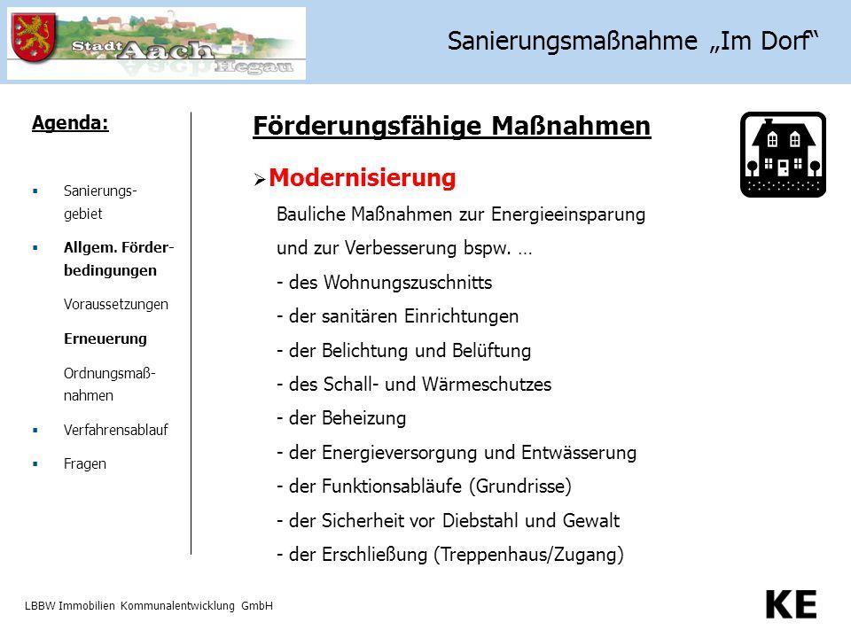 LBBW Immobilien Kommunalentwicklung GmbH Förderungsfähige Maßnahmen Agenda:  Sanierungs- gebiet  Allgem. Förder- bedingungen Voraussetzungen Erneuer