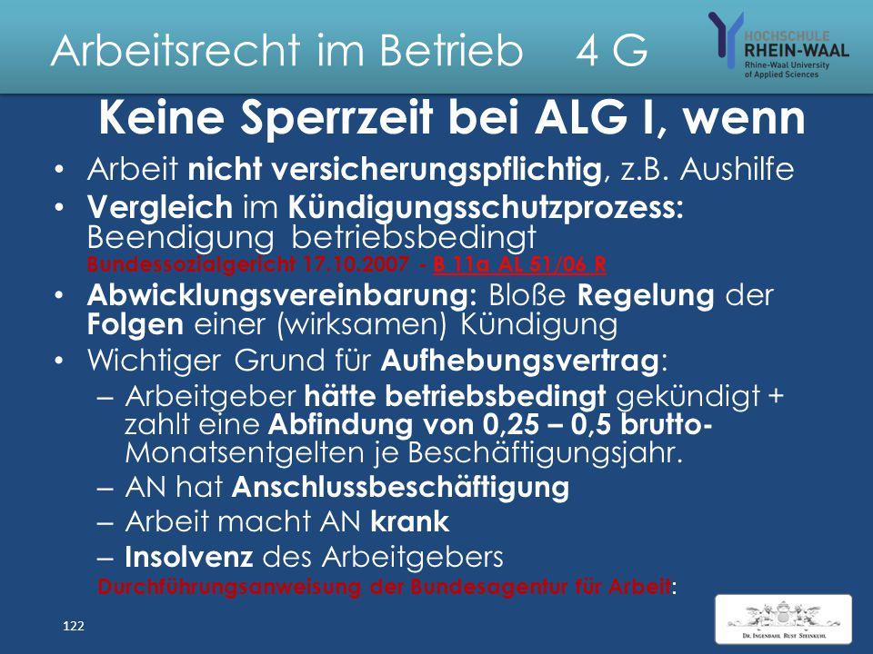 Arbeitsrecht im Betrieb 4 ALG I: Sperrzeit, § 159 SGB III Verschuldeter Verlust d. Arbeitsplatzes: AG- Kündigung wg. vertragswidrigem Verhalten Arbeit