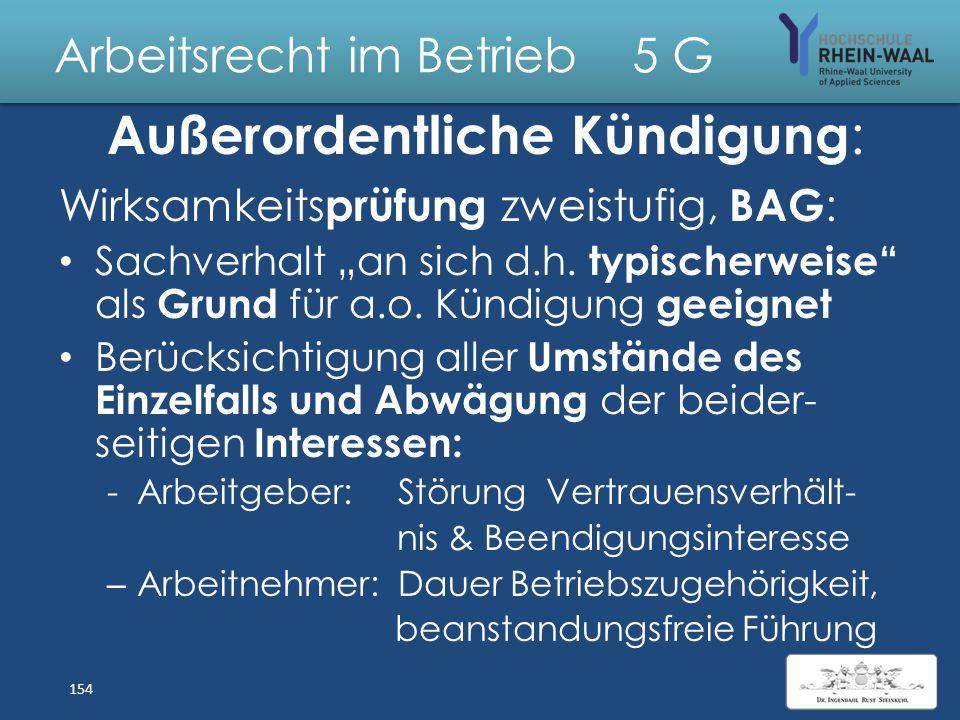 Arbeitsrecht im Betrieb 5 G Kündigung fristlos, § 626: – Wichtiger Grund: Wegen Verlust des erforderlichen Vertrauens Fortsetzung AV bis zum Ende der