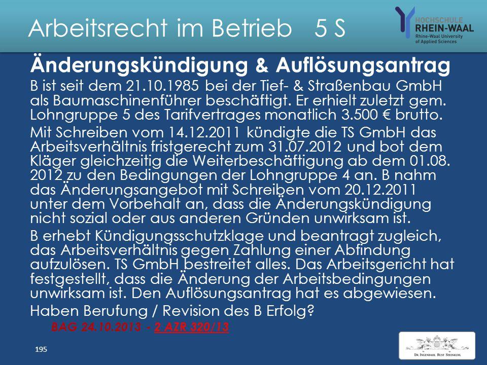 Arbeitsrecht im Betrieb 5 S Änderungskündigung Nebenbedingungen Ein dringendes betriebliches Änderungserfordernis iSd. §§ 2 S.1, 1 II 1 KSchG kommt in
