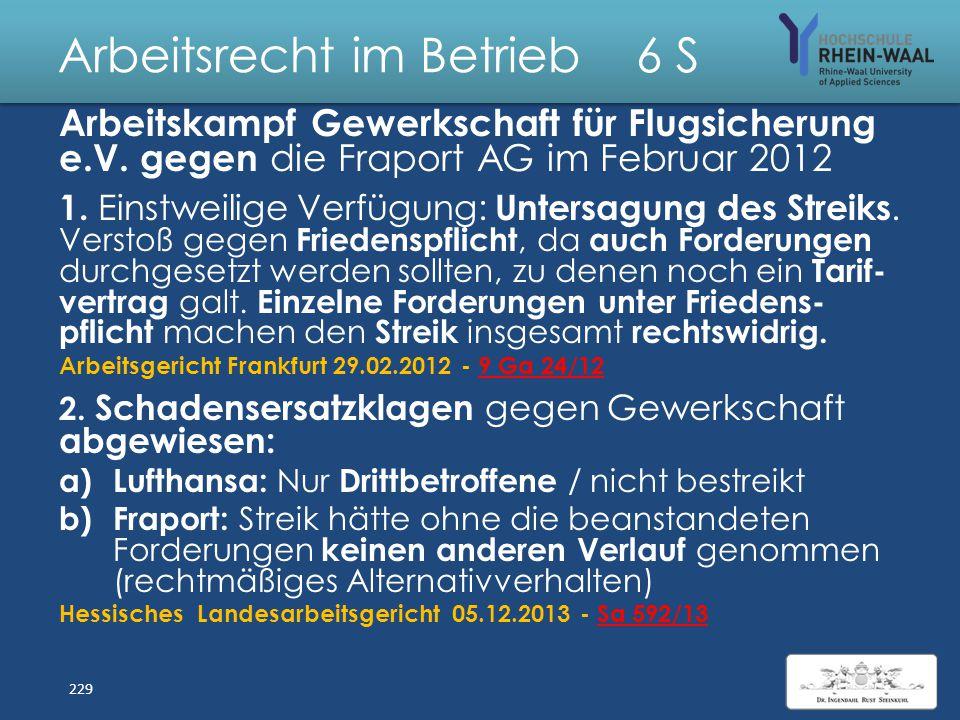 Arbeitsrecht im Betrieb 6 S Arbeitskampf gegen Fraport AG Die Gewerkschaft für Flugsicherung e.V. hat auf dem Frankfurter Flughafen 200 Mitglieder in