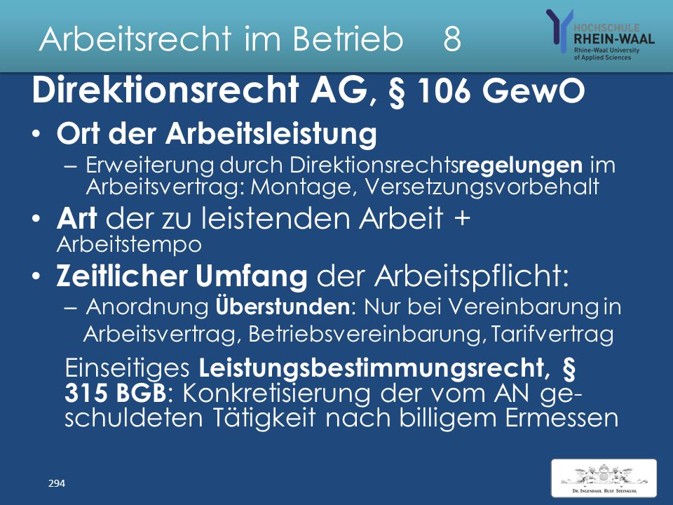 Arbeitsrecht im Betrieb 8 Grundlegende Rechte & Pflichten Arbeitgeber : Direktionsrecht Beschäftigung § 106 GewO Arbeit zuweisen = Eingliedern Fürsorg