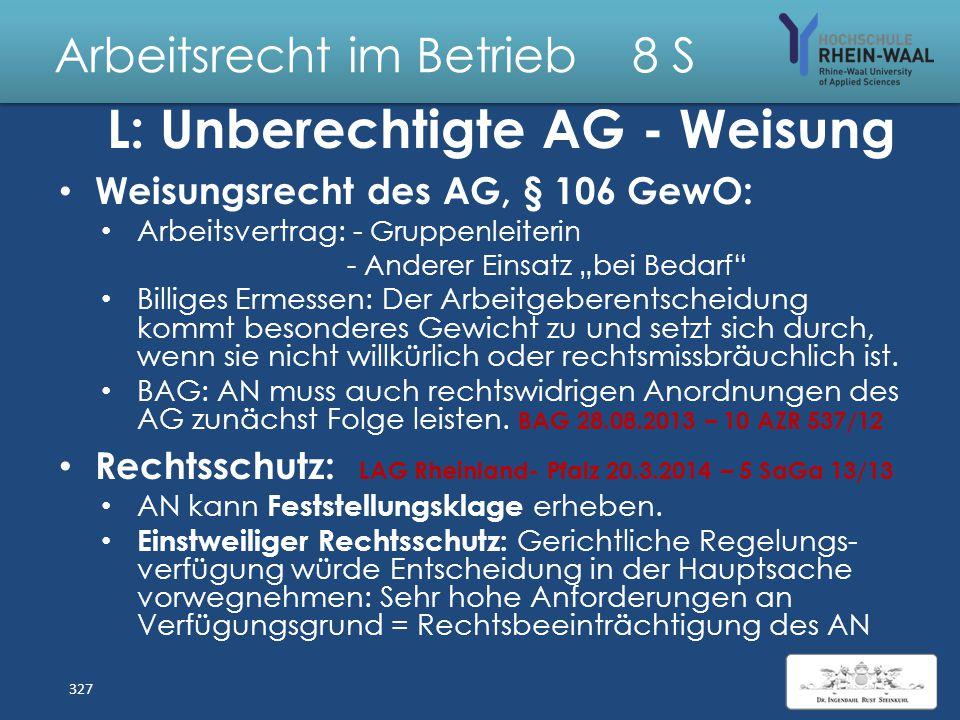 Arbeitsrecht im Betrieb 8 S F: Unberechtigte AG - Weisung Frau T war 4 Jahre als Telefonverkäuferin im Ver- trieb der Give-Away GmbH (GA) beschäftigt,