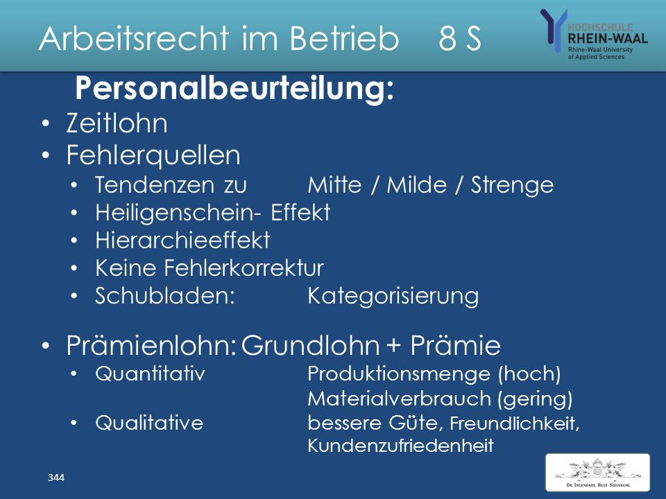 Arbeitsrecht im Betrieb 8 S Personalgespräch: Teilnahme pflicht AN: Direktionsrecht, § 106 GewO Gegenstand: Leistung und Verhalten des AN Nicht: Änder