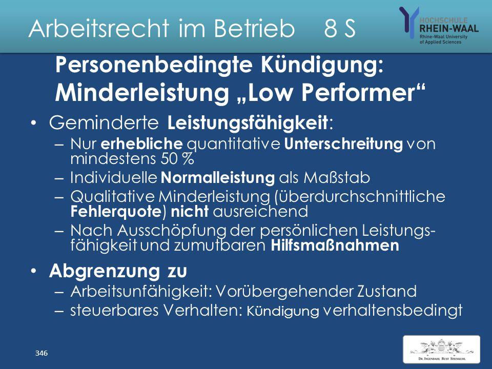 """Arbeitsrecht im Betrieb 8 S Umgang mit """"Low Performern"""" Abgrenzung:Fehl- /Andersleistung Minderleistung Controlling : – Vertraglich geschuldete Leistu"""