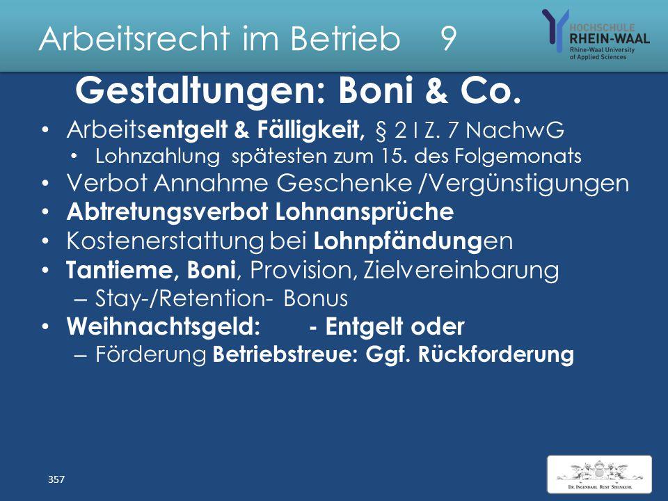 Arbeitsrecht im Betrieb 9 Gestaltungen Arbeitsvertrag: Kurzarbeit, § 99 SGB III: Anordnungsrecht Tätigkeitsnachweise: – Führung und Vorlage AN BAG 18.