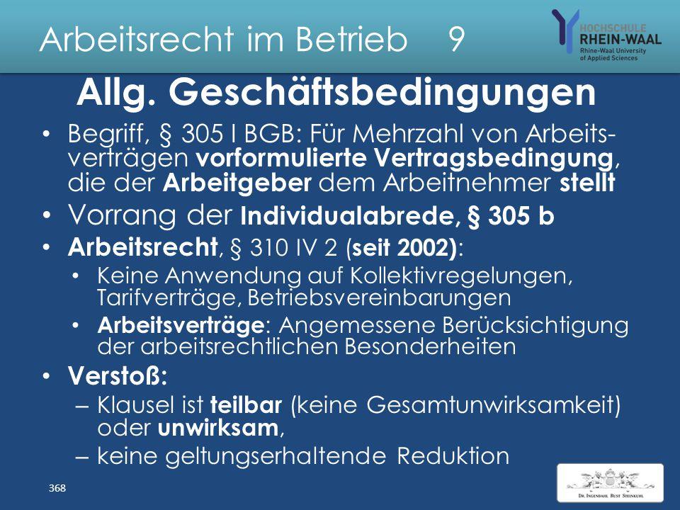 Arbeitsrecht im Betrieb 9 Vertragsbedingungen Prüfung : Wirksamkeit skontrolle: – § 125 Form mangel: Arbeitsverträge Gesetzlich: Formfrei, § 105 GewO