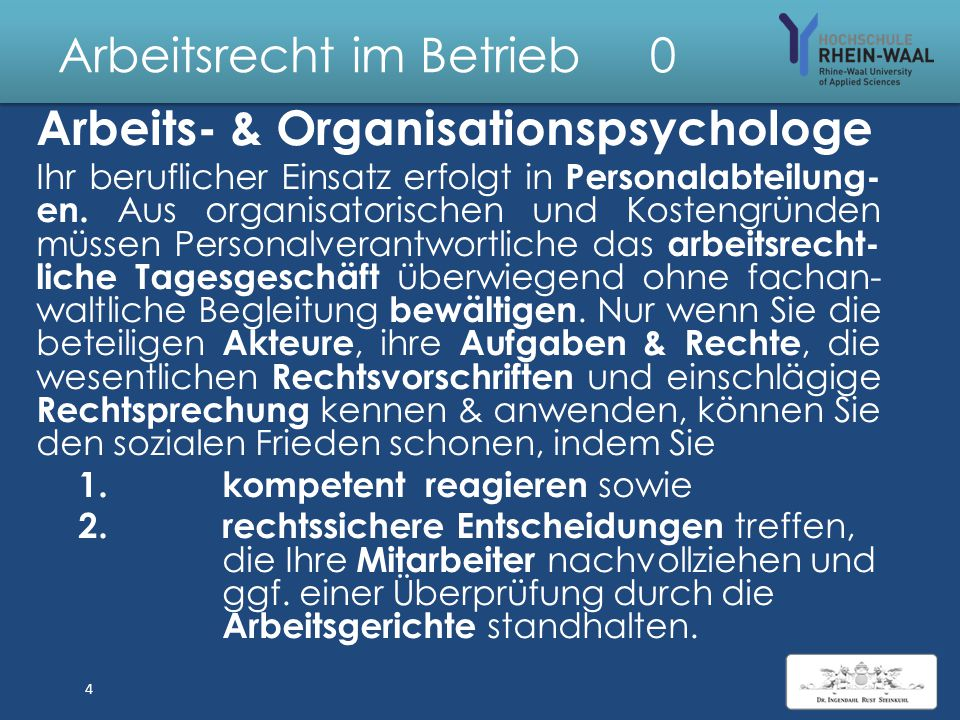 Arbeitsrecht im Betrieb 0 Arbeits- & Organisationspsychologe Ihr beruflicher Einsatz erfolgt in Personalabteilung- en.