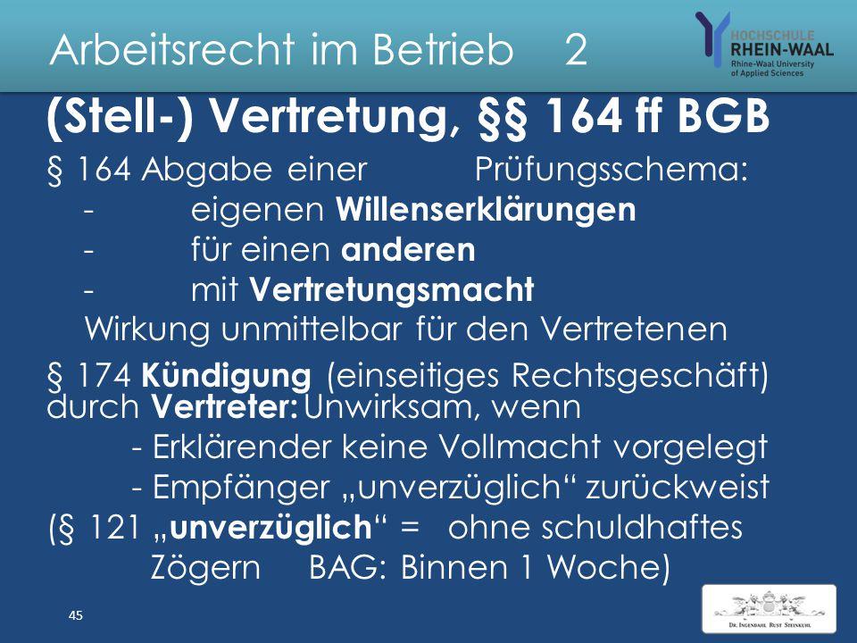 Anfechtung Willenserklärungen wegen §119 BGB Irrtums über Abs. 1 Abgabe oder Inhalt der Erklärung: auch Aufhebungsvertrag, Kündigung Abs. 2Eine verkeh
