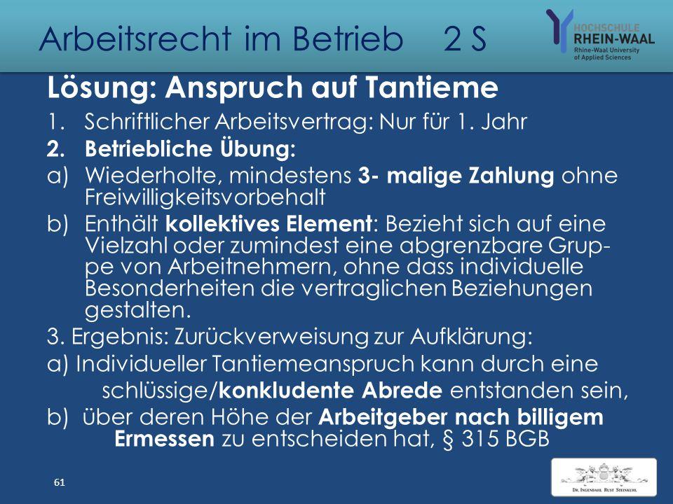 Arbeitsrecht im Betrieb 2 S Lösung: Annahmeverzug Die AirFurt AG zur Zahlung einer Annahmeverzugsver- gütung ververpflichtet. Die unternehmerische Tät
