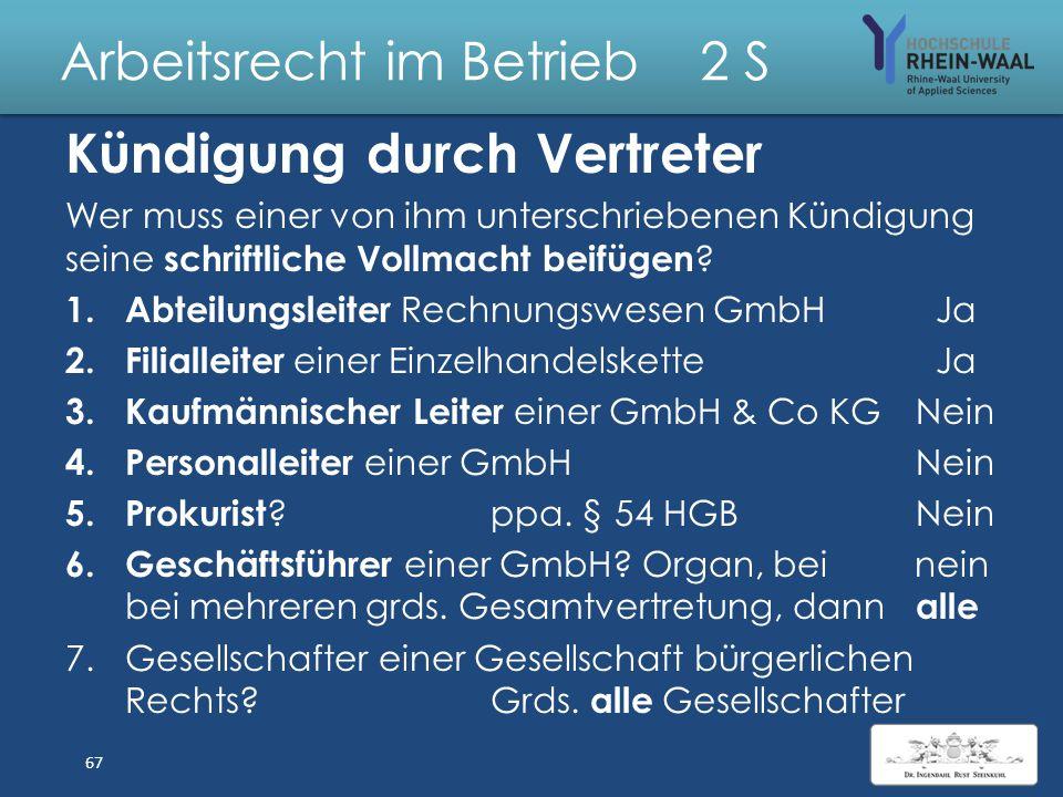 Arbeitsrecht im Betrieb 2 S Unterzeichnung der Kündigung weder – durch offenkundig Bevollmächtigten des Arbeitgebers ( insbes. Geschäftsführer, Leiter