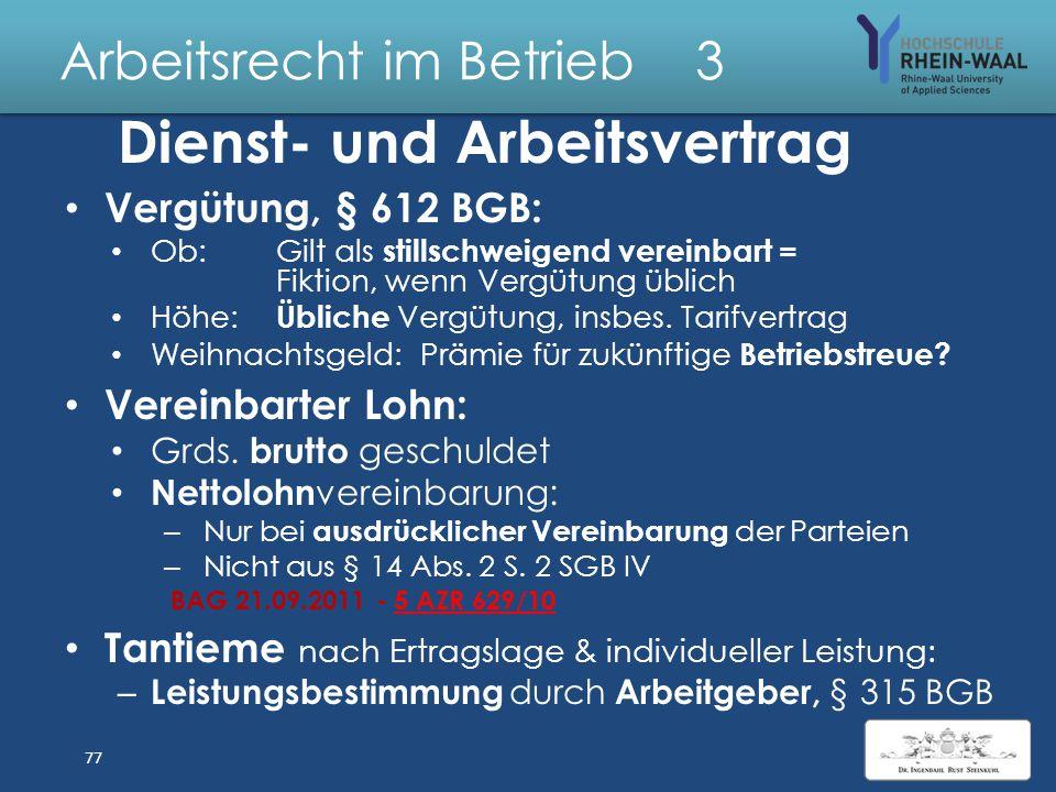Arbeitsrecht im Betrieb 3 Arbeitsverhältnis Zivilrecht, Grundlage §§ 611 ff BGB: Arbeitsverträge: Vertragsfreiheit: Angebot + Annahme Schlüssig: Zuwei