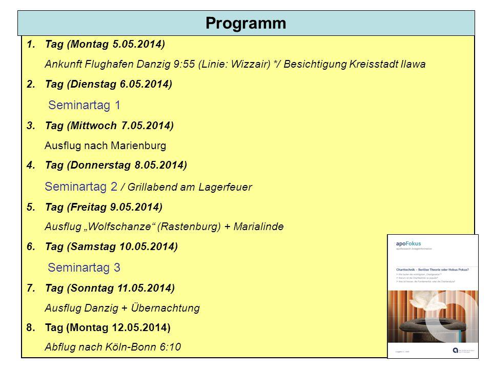 """1.Tag (Montag 5.05.2014) Ankunft Flughafen Danzig 9:55 (Linie: Wizzair) */ Besichtigung Kreisstadt Ilawa 2.Tag (Dienstag 6.05.2014) Seminartag 1 3.Tag (Mittwoch 7.05.2014) Ausflug nach Marienburg 4.Tag (Donnerstag 8.05.2014) Seminartag 2 / Grillabend am Lagerfeuer 5.Tag (Freitag 9.05.2014) Ausflug """"Wolfschanze (Rastenburg) + Marialinde 6.Tag (Samstag 10.05.2014) Seminartag 3 7.Tag (Sonntag 11.05.2014) Ausflug Danzig + Übernachtung 8.Tag (Montag 12.05.2014) Abflug nach Köln-Bonn 6:10 Programm"""