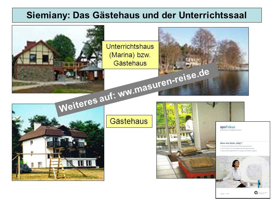 Siemiany: Das Gästehaus und der Unterrichtssaal Weiteres auf: ww.masuren-reise.de Gästehaus Unterrichtshaus (Marina) bzw. Gästehaus