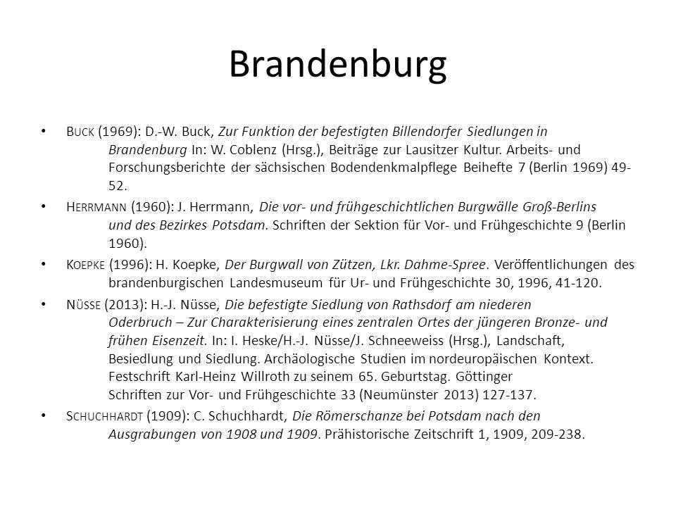 Brandenburg B UCK (1969): D.-W. Buck, Zur Funktion der befestigten Billendorfer Siedlungen in Brandenburg In: W. Coblenz (Hrsg.), Beiträge zur Lausitz