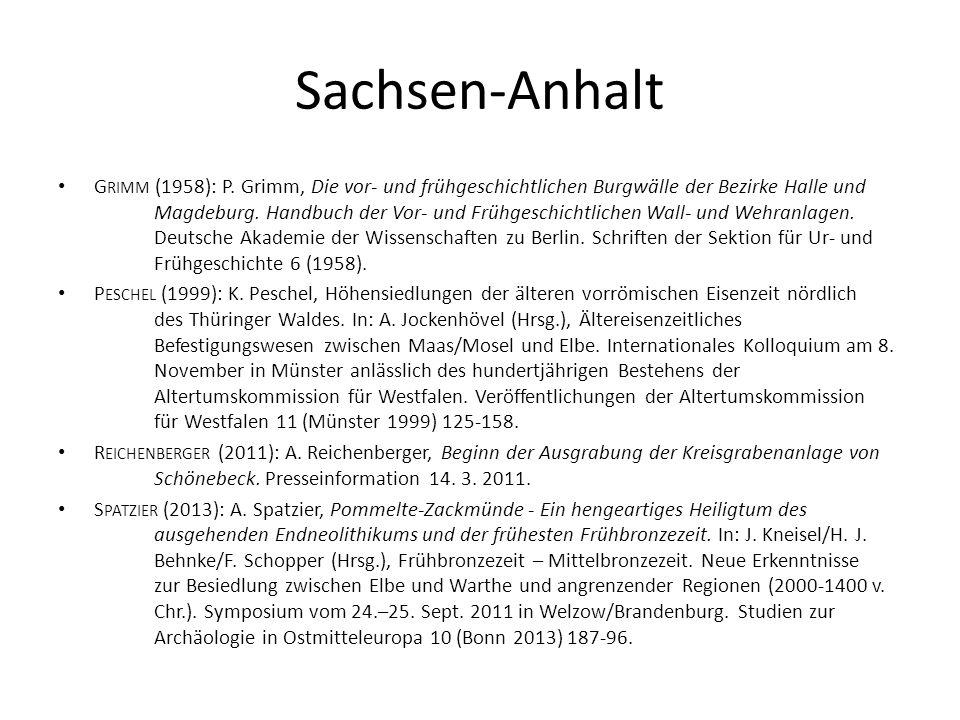 Sachsen-Anhalt G RIMM (1958): P. Grimm, Die vor- und frühgeschichtlichen Burgwälle der Bezirke Halle und Magdeburg. Handbuch der Vor- und Frühgeschich