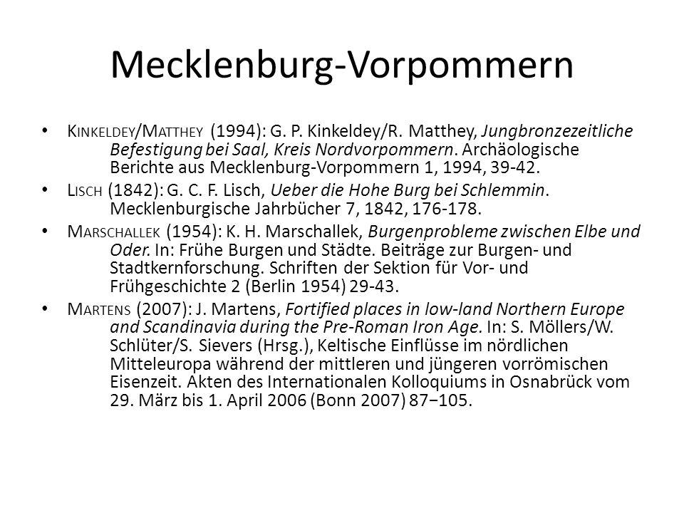 Mecklenburg-Vorpommern K INKELDEY /M ATTHEY (1994): G. P. Kinkeldey/R. Matthey, Jungbronzezeitliche Befestigung bei Saal, Kreis Nordvorpommern. Archäo
