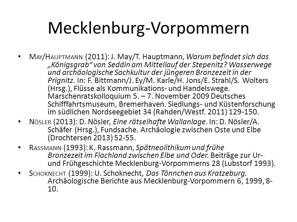 """Mecklenburg-Vorpommern M AY /H AUPTMANN (2011): J. May/T. Hauptmann, Warum befindet sich das """"Königsgrab"""" von Seddin am Mittellauf der Stepenitz? Wass"""