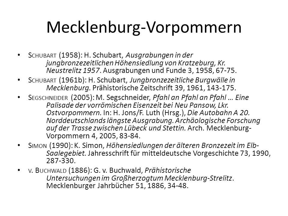 Mecklenburg-Vorpommern S CHUBART (1958): H. Schubart, Ausgrabungen in der jungbronzezeitlichen Höhensiedlung von Kratzeburg, Kr. Neustrelitz 1957. Aus