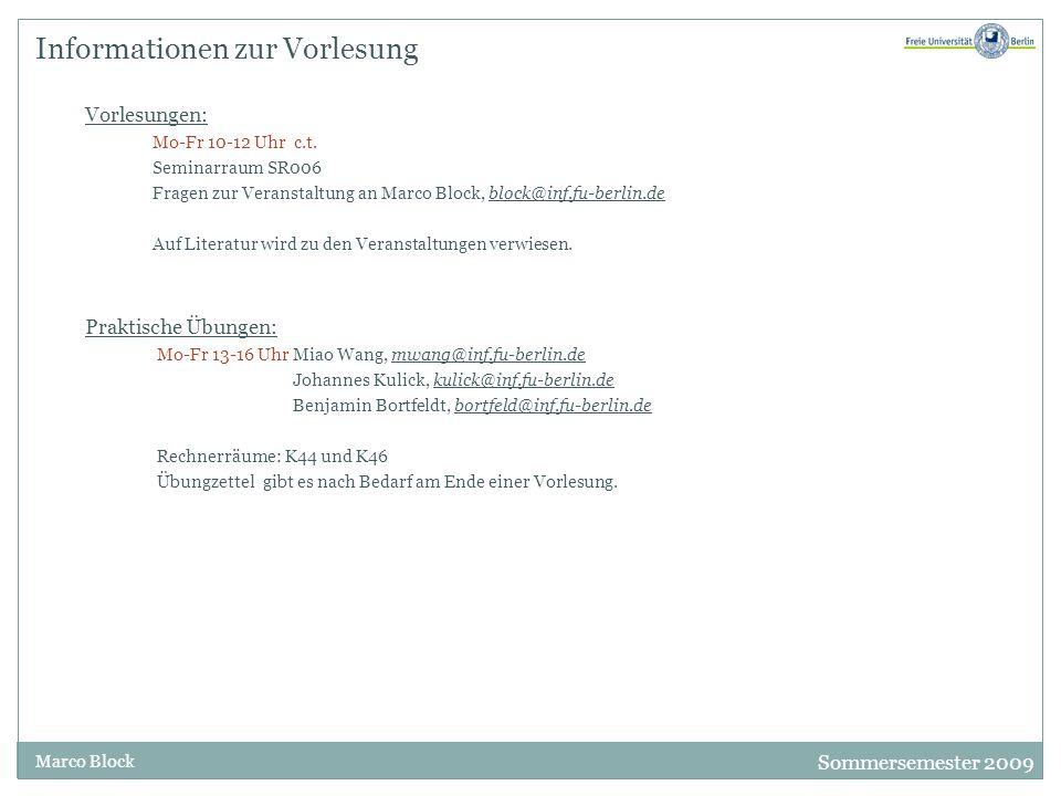 Sommersemester 2009 Marco Block Informationen zur Vorlesung Vorlesungen: Mo-Fr 10-12 Uhr c.t.