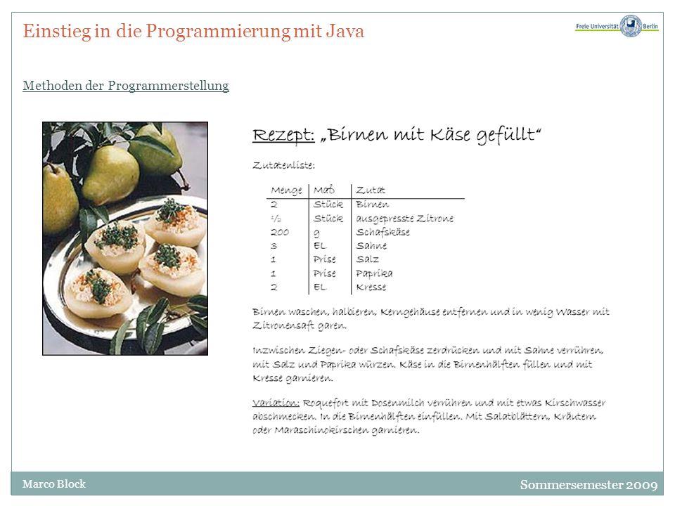 Sommersemester 2009 Marco Block Einstieg in die Programmierung mit Java Methoden der Programmerstellung