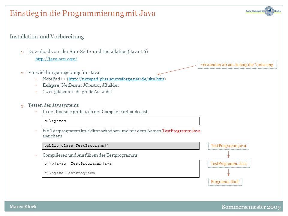 Sommersemester 2009 Marco Block Einstieg in die Programmierung mit Java 1.