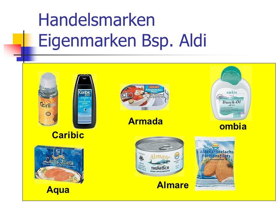 126 Handelsmarken Eigenmarken Bsp. Aldi Caribic Almare Armada Aqua ombia